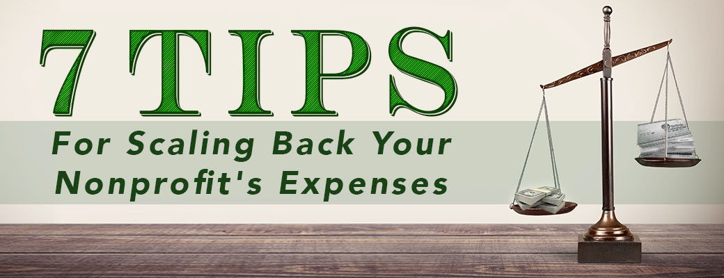 7 Tips for Scaling Back Your Nonprofit's Expenses