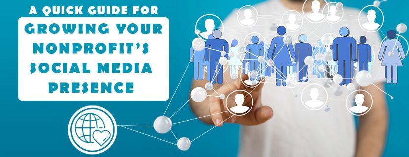A Quick Guide For Growing Your Nonprofit's Social Media Presence