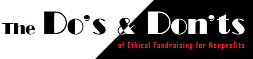 Do's and Don'ts of Ethical Fundraising for Nonprofits