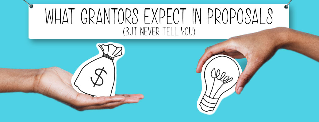 What Grantors Expect in Proposals (But Never Tell You)