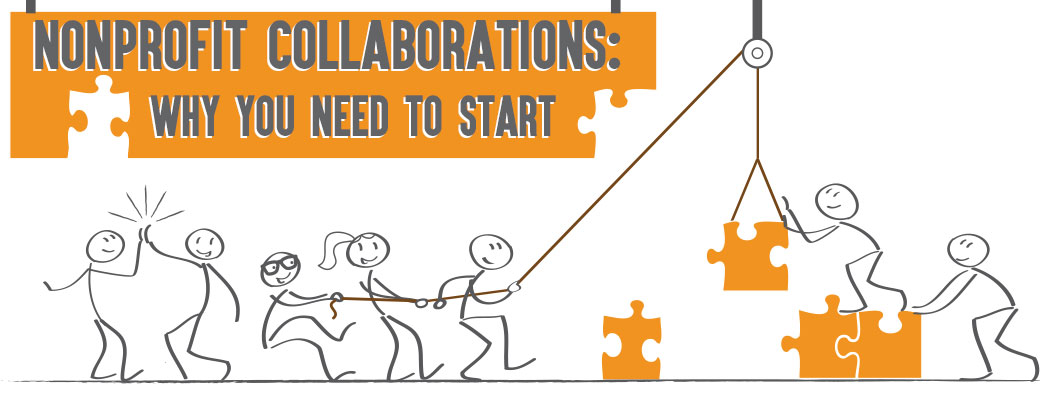Nonprofit Collaborations: Why You Need to Start