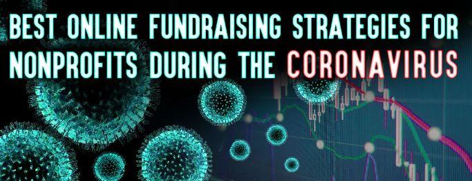 Best Online Fundraising Strategies for Nonprofits During the Coronavirus