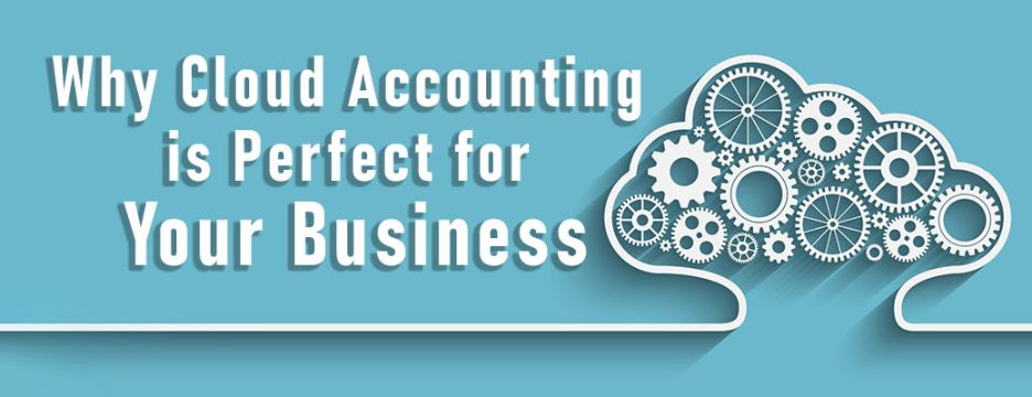 Why Cloud Accounting is Perfect for Your Business