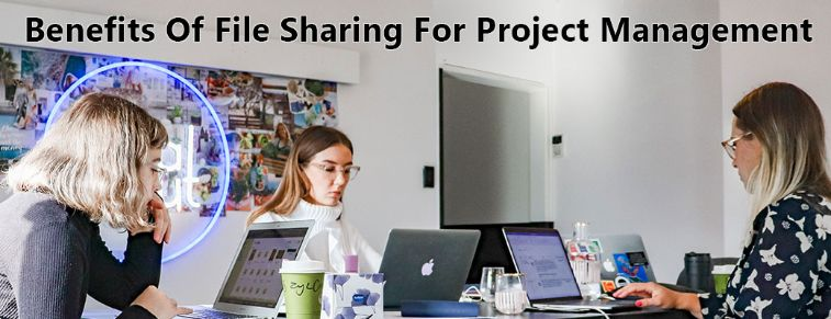 Benefits Of File Sharing For Project Management