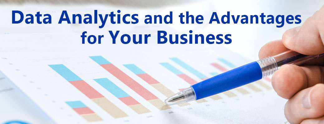 Data Analytics and the Advantages for Your Business