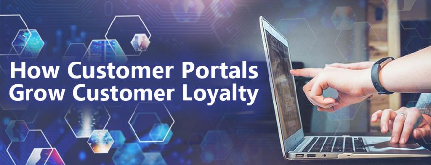 How Customer Portals Grow Customer Loyalty