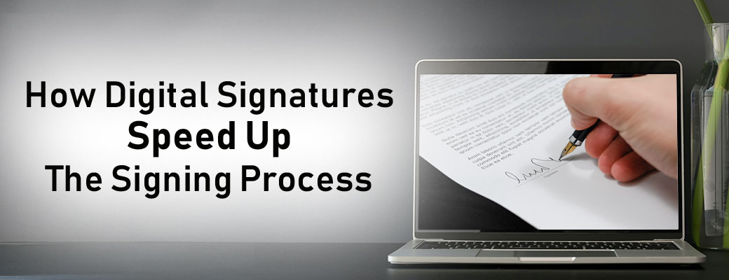 How Digital Signatures Speed Up The Signing Process