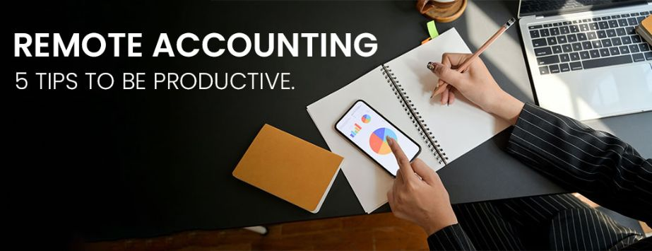 Remote Accounting – 5 tips to be productive.
