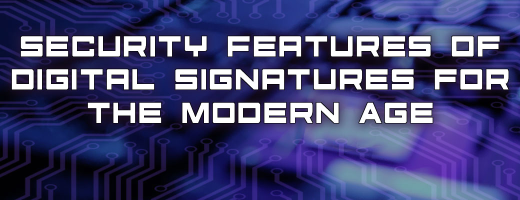 Security Features of Digital Signatures for the Modern Age