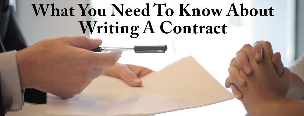 What You Need To Know About Writing A Contract