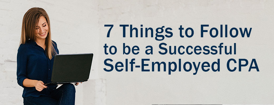 7 things to follow to be a successful self-employed CPA
