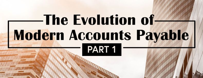 The Evolution of the Modern Accounts Payable: Automation fits well for Mid-Market Firms too