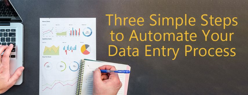 3 Simple Steps to Automate Your Data Entry Process